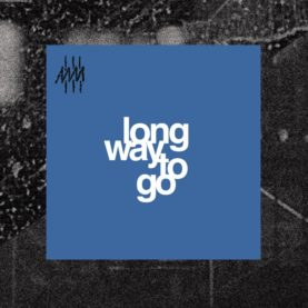 """LONG WAY TO GO """"s/t"""""""