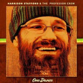 "HARRISON STAFFORD & THE PROFESSOR CREW "" One dance"""
