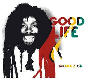 "TAKANA ZION ""Good life"""