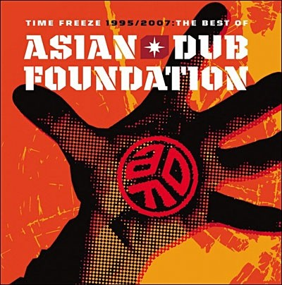 """ASIAn DUB FUNDATION """"Time Freeze: The Best Of 1995 - 2007"""""""