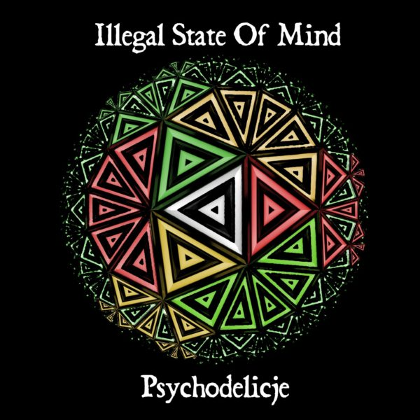 "ILLEGAL STATE OF MIND ""Psychodelicje"""