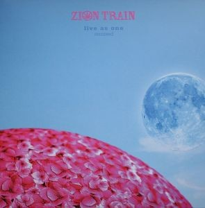 """ZION TRAIN """"Live As One - Remixed"""""""