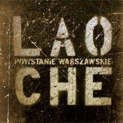 """LAO CHE """"Powstanie warszawskie"""""""