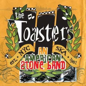 """THE TOASTERS """"An American 2Tone Band"""""""