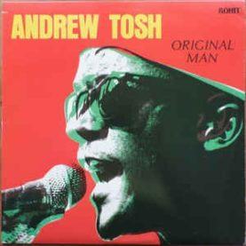 """ANDREW TOSH """"Original Man"""""""