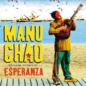 """MANU CHAO """"...Próxima Estación... Esperanza"""""""