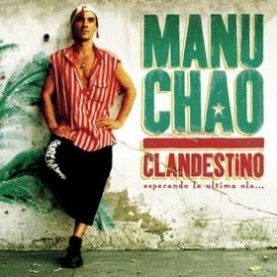 "MANU CHAO ""Clandestiono"""