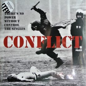 """CONFLICT """"There's No Power Without Control - The Singles"""""""