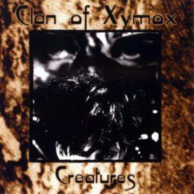 "CLAN OF XYMOX ""Creatures"""