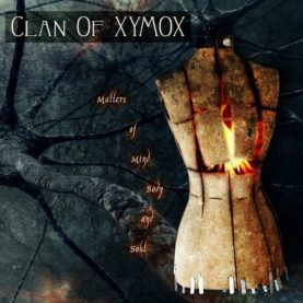 """CLAN OF XYMOX """"Matters of mind body and soul"""""""