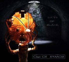 "CLAN OF XYMOX """"Days Of Black "","