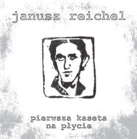 """JANUSZ REICHEL """"Pierwsza kaseta na płycie LP"""""""