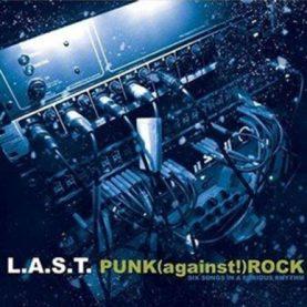 """L.A.S.T. """"Punk /Against / Rock"""""""