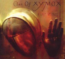 """CLAN OF XYMOX """"In Love We Trust"""""""