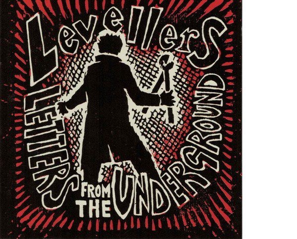 """LEVELLERS """"Letters From The Underground"""""""