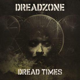 """DREADZONE """"Dread Times"""""""