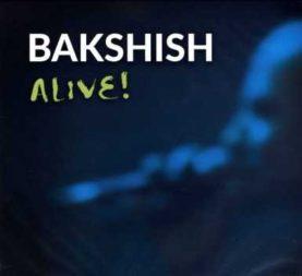 """BAKSHISH """""""