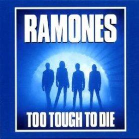 "RAMONES ""Too tough to die"""