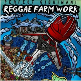 "PERFECT GIDDIMAN "" Reggae farm work"""