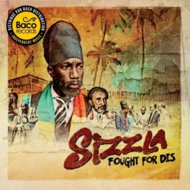 """SIZZLA """"Fought For Dis"""""""