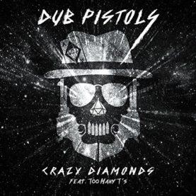 "DUB PISTOLS ""Crazy diamonds"""