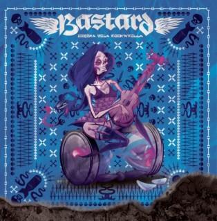 """THE BASTARD """"Ciężka dola rock'n'rolla"""" (blue)"""