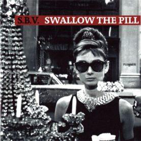 "S.B.V. ""Swallow The Pill"""