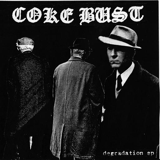 """COKE BUST """"Degradation"""""""