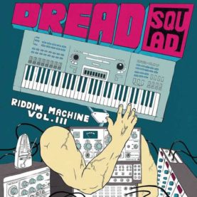 "DREADSQUAD ""Riddim machine vol 3"""