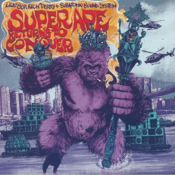 """LEE SCRATCH PERRY + SUBATOMIC SOUND SYSTEM """"Super Ape Returns To Conquer"""""""
