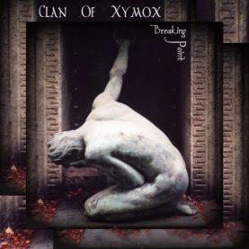 """CLAN OF XYMOX """"Breaking point"""""""