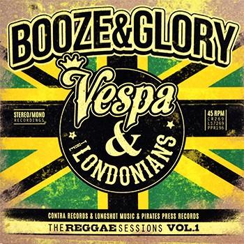 "BOOZE & GLORY ""Vespa & Londonians - The Reggae Session Vol. 1 Deluxe Version"