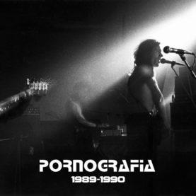 """PORNOGRAFIA """"1989-1990"""""""