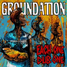 "GROUNDATION ""Each One Dub One"""