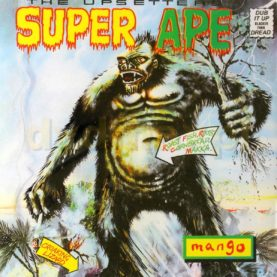 "LEE SCRATCH & THE UPSETTERS ""Super ape"""