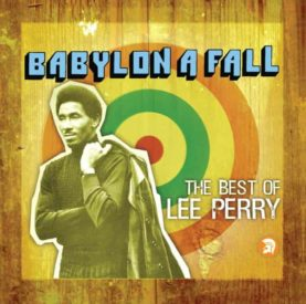 """LEE SCRATCH PERRY """"babylon a fall (The Best Of Lee Perry)"""""""