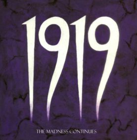 """1919 """"The Madness Continues"""""""
