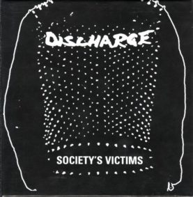 """DISCHARGE """"Society's Victims"""""""