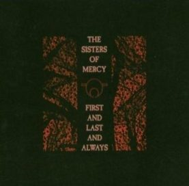 """SISTER OF MERCY """"First And Last And Always"""""""