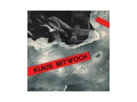 """KLAUS MITFFOCH """"Klaus Mitffoch"""""""