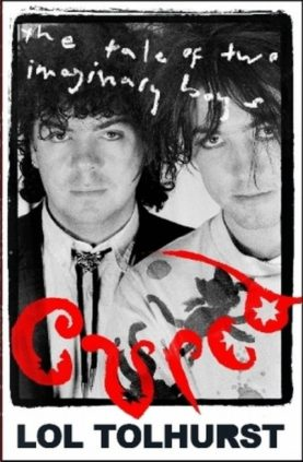Cured. The tale of two imaginary boys. Lol Tolhurst
