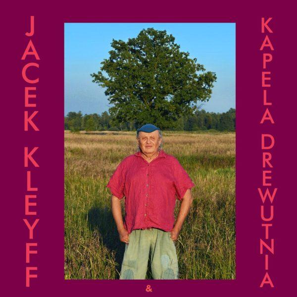 Jacek Kleyff & Kapela Drewutnia