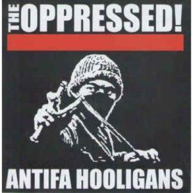 "The Oppressed! ""Antifa hooligans"""