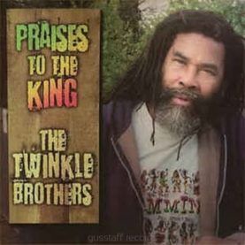 """TWINKLE BROTHERS """"Praises to the King"""""""