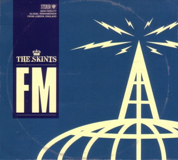 "THE SKINTS ""FM"""