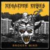 "NEGATIVE VIBES ""Broken mind"""