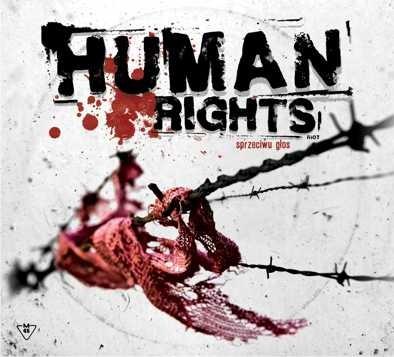 """HUMAN RIGHTS """"Sprzeciwu głos"""""""