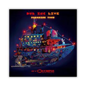 "DUB INC. ""Paradise Tour: Live À L'Olympia"""