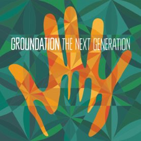 "GROUNDATION ""The Next Generation"""