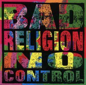 """BAD RELIGION """"No control"""""""